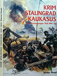 Krim, Stalingrad, Kaukasus. Bildbericht der Heeresgruppe Süd 1941 - 1945