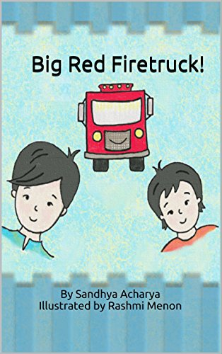 Children's book: Big Red Firetruck!: Children's ebook, Beginner reader, bedtime story about 2 brothers and Fire Trucks. Children's book ages 2-5.