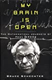 My Brain is Open: The Mathematical Journeys of Paul Erdos Hardcover September 10, 1998