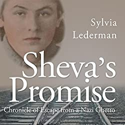 Sheva's Promise: Chronicle of Escape from a Nazi Ghetto