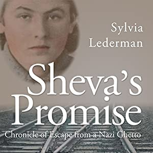 Sheva's Promise: Chronicle of Escape from a Nazi Ghetto Audiobook