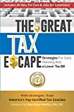 img - for The Great Tax Escape: Strategies for Early Planning and a Lower Tax Bill book / textbook / text book