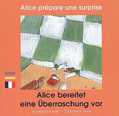 Alice prépare une surprise (édition bilingue français-allemand) (P'Tit Bili (Zoo)