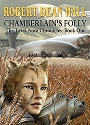 Chamberlain's Folly (The Terra Nova Chronicles Book 1)