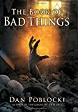 The Book of Bad Things, Dan Poblocki, 0545645530