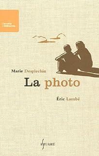 La photo : roman, Desplechin, Marie