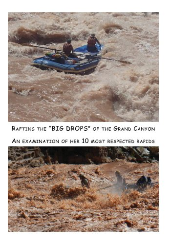 "Rafting the ""BIG DROPS"" of the Grand Canyon"