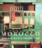 Morocco: Jews and Art in a Muslim Land