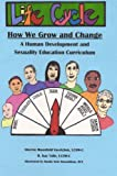 img - for Life Cycle: How We Grow and Change: A Human Development and Sexuality Education Curriculum book / textbook / text book