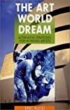 The Art World Dream : Alternative Strategies for Working Artists, Rudd, Eric, 0970995903