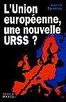 L'Union européenne, une nouvelle URSS ? par Boukovsky