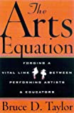 The Arts Equation, Bruce D. Taylor, 0823088057