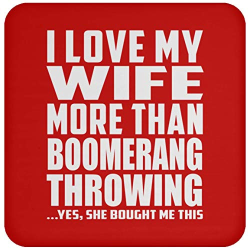 Love Boomerang (Designsify I Love My Wife More Than Boomerang Throwing - Drink Coaster Red/One Size, Non Slip Cork Back Protective Mat, for Birthday Wedding Anniversary Christmas)