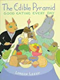 The Edible Pyramid: Good Eating Every Day, Loreen Leedy, 0823411265