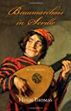 Beaumarchais in Seville: An Intermezzo by Hugh Thomas front cover