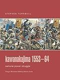 Kawanakajima 1553-64, Stephen Turnbull, 0275988686