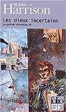 Le Cycle de Viriconium, tome 3 : Les Dieux incertains par Harrison