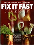 Better Homes and Gardens Fix It Fast Cook Book, Rosemary C. Hutchinson and Patricia Teberg, 0696004151