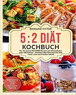 5 2 Diät Kochbuch Die 101 Besten Schlemmer Rezepte Zum