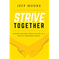 Strive Together: Achieve Beyond Expectations in a Results-Obsessed World