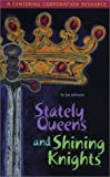 Stately Queens and Shining Knights, Joy Johnson, 1561231703