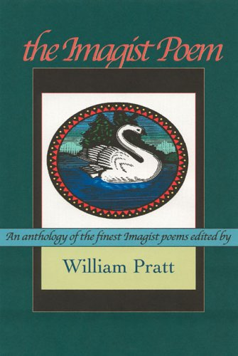 The Imagist Poem: Modern Poetry in Miniature: An Anthology of the Finest Imagist Poems