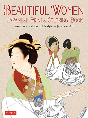 Beautiful Women Japanese Prints Coloring Book: WomenÆs Fashion & Lifestyle in Japanese Art