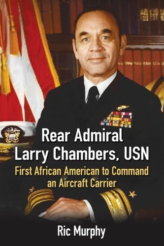 Search : Rear Admiral Larry Chambers, USN: First African American to Command an Aircraft Carrier