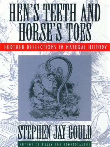 Hen's Teeth and Horse's Toes: Further Reflections in Natural History por Stephen Jay Gould
