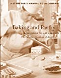 Baking and Pastry: Mastering the Art and Craft, Instructor's Manual