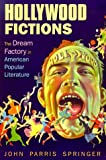 img - for Hollywood Fictions: The Dream Factory in American Literature (Oklahoma Project for Discourse and Theory) book / textbook / text book