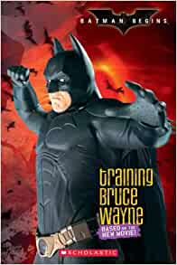 Batman Begins: Training Bruce Wayne: Holly Kowitt