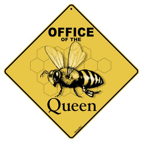 Office of Queen Sign a fun gift for any beekeeper lady