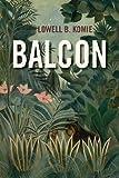 Balcon, Lowell B Komie, 0615856187