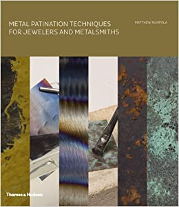 Book Metal Patination Techniques for Jewelers and Metalsmiths