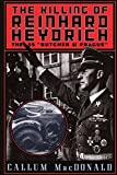 img - for The Killing of Reinhard Heydrich: The SS 'Butcher of Prague' by Macdonald, Callum (1998) Paperback book / textbook / text book