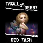 Troll or Derby | Red Tash