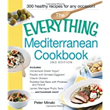 By Peter Minaki - The Everything Mediterranean Cookbook, 2nd Edition: Includes: Homemade Greek Yogurt Risotto with Smoked Eggplant Chianti Chicken Roasted Sea Bass with ... Meringue Phyllo Tarts ...and hundreds more! (2nd edition)