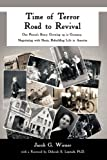 img - for Time of Terror-Road to Revival: One Person's Story: Growing Up in Germany, Negotiating with Nazis, Rebuilding Life in America book / textbook / text book