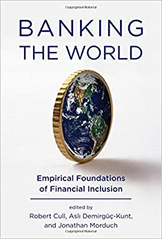 image for Banking the World: Empirical Foundations of Financial Inclusion (The MIT Press)