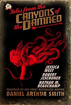 Tales from the Canyons of the Damned: No. 22 by [Smith, Daniel Arthur, Jechoneck, Robert, Beauchamp, Nathan M., West, Jessica]