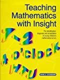 img - for Teaching Mathematics with Insight: Identification, Diagnosis and Remediation of Young Children's Mathematical Errors by Anne D. Cockburn (1998-09-04) book / textbook / text book