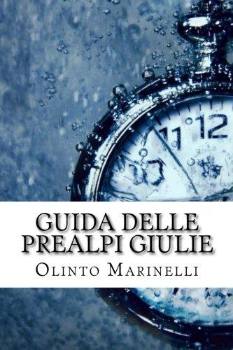Guida delle Prealpi Giulie (Italian Edition)