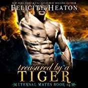 Treasured by a Tiger: Eternal Mates Paranormal Romance Series, Book 14 | Felicity Heaton