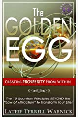 The Golden Egg: Creating PROSPERITY From Within Paperback