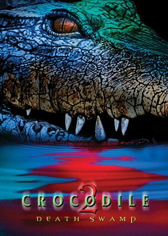 Crocodile 2: Death Swamp by Lions Gate Home Ent.