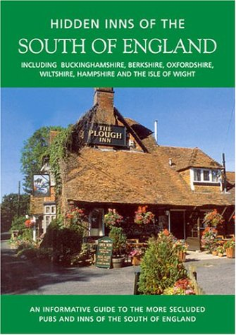 HIDDEN INNS OF THE SOUTH OF ENGLAND: Including Berkshire, Buckinghamshire, Hampshire and the Isle of Wight, Oxfordshire and Wiltshire (THE HIDDEN INNS) pdf epub