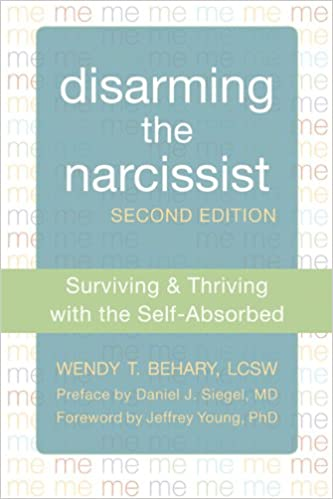 Disarming the Narcissist: Surviving and Thriving with the