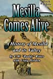 Mesilla Comes Alive (B&W): A History of Mesilla and Its Valley