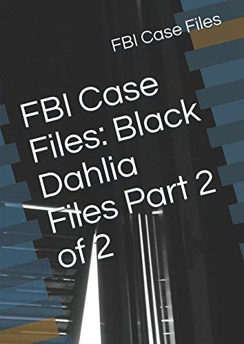 Dahlia Black Case (FBI Case Files: Black Dahlia Files Part 2 of 2)